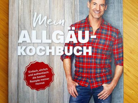 Mein Allgäu-Kochbuch - Köstliche Heimatsküche, ursprünglich, echt und unkompliziert!