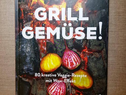 Grill Gemüse! - Köstlich-vegetarische Ideen vom Grill!