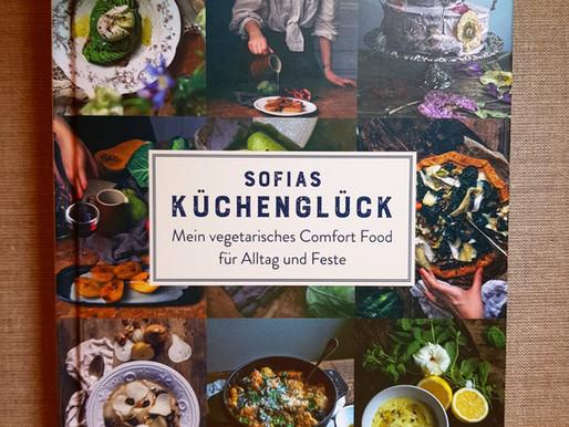 Sofias Küchenglück - Vegetarische Aromenvielfalt unkompliziert und großartig!