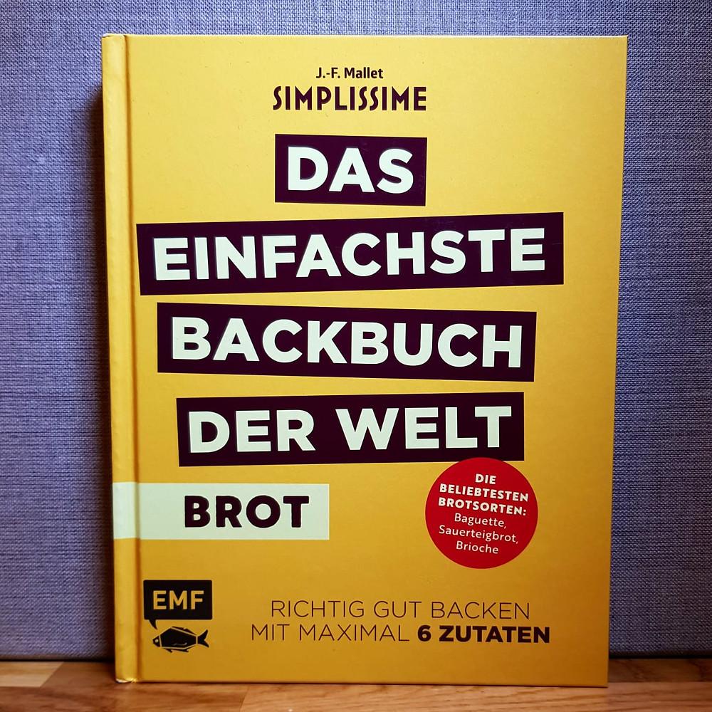 """""""Das einfachste Backbuch der Welt Brot"""""""