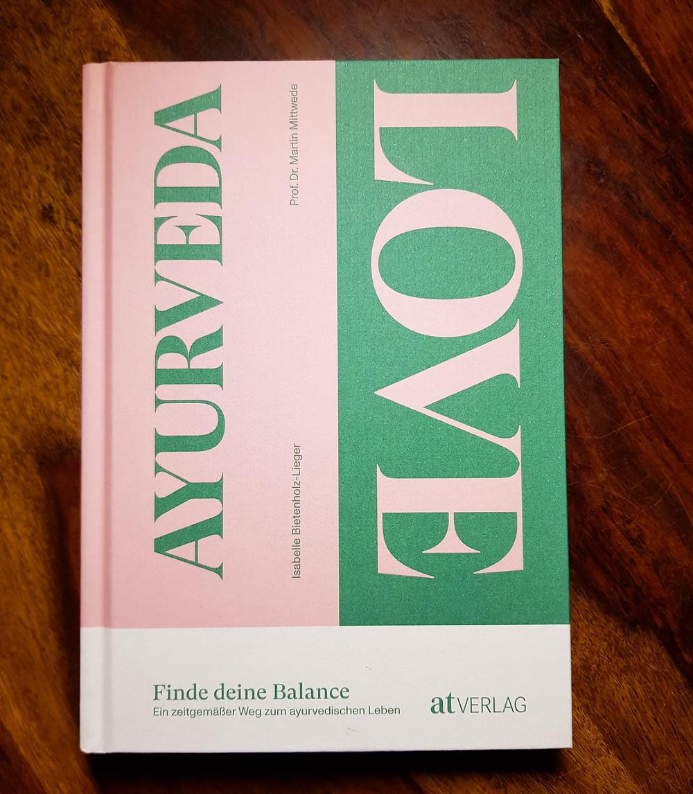 """""""Ayurveda Love"""" von Isabel Bietenholz-Lieger und Prof. Dr. Martin Mittwede"""