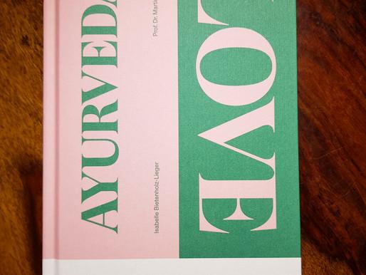Ayurveda Love - Mit altem Wissen ganz alltagstauglich die Gesundheit stärken!