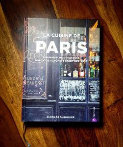 La cuisine de Paris - Kulinarische Momentaufnahmen einer ...