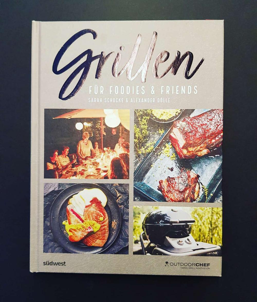 """""""Grillen für Foodies & Friends"""" von Sara Schocke und Alexander Döller"""