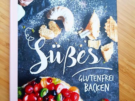 Süßes glutenfrei backen - Glutenfreie Köstlichkeiten erfolgreich backen!
