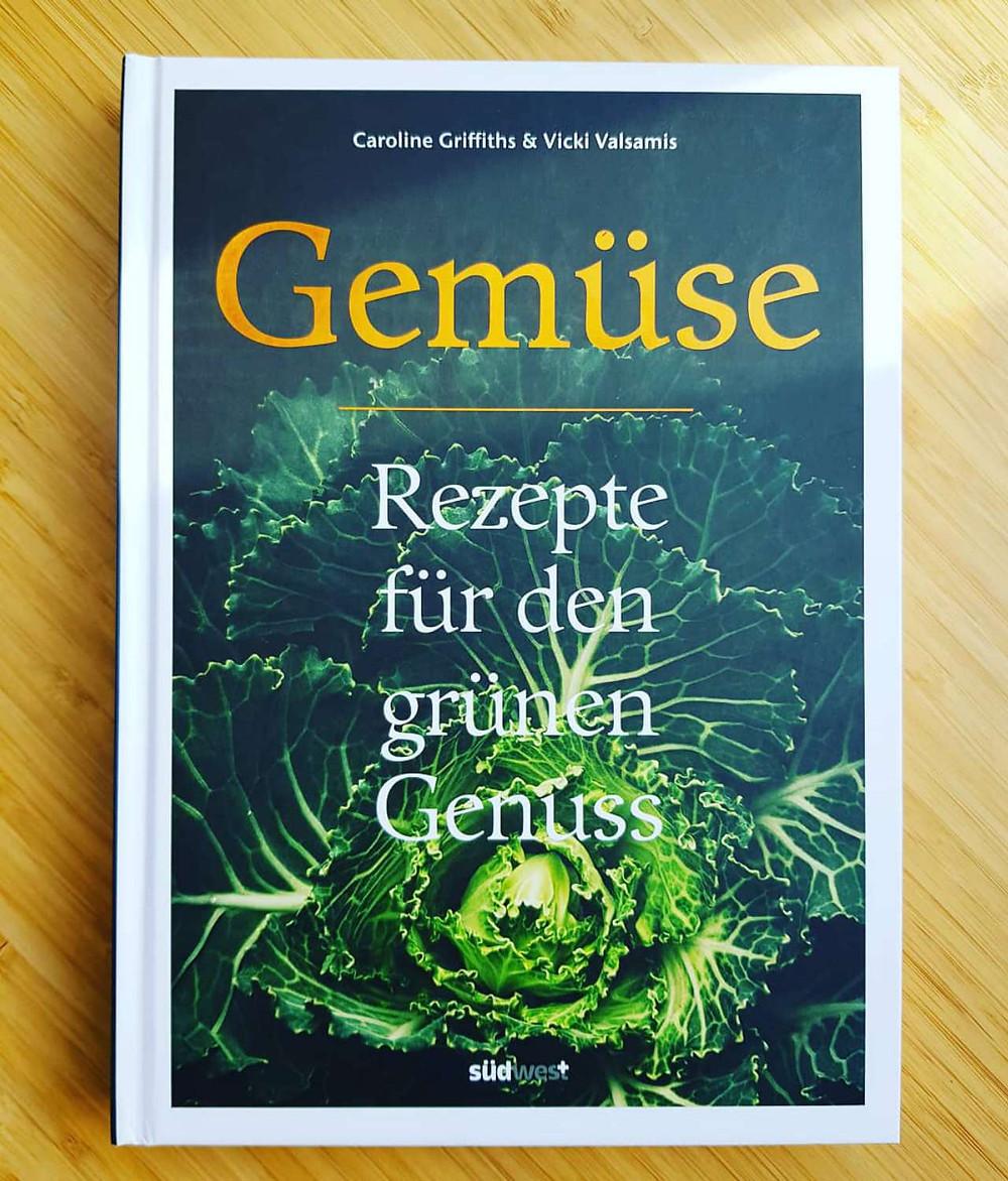 """""""Gemüse Rezepte für den grünen Genuss"""" von Caroline Griffiths und Vicki Valsamis"""