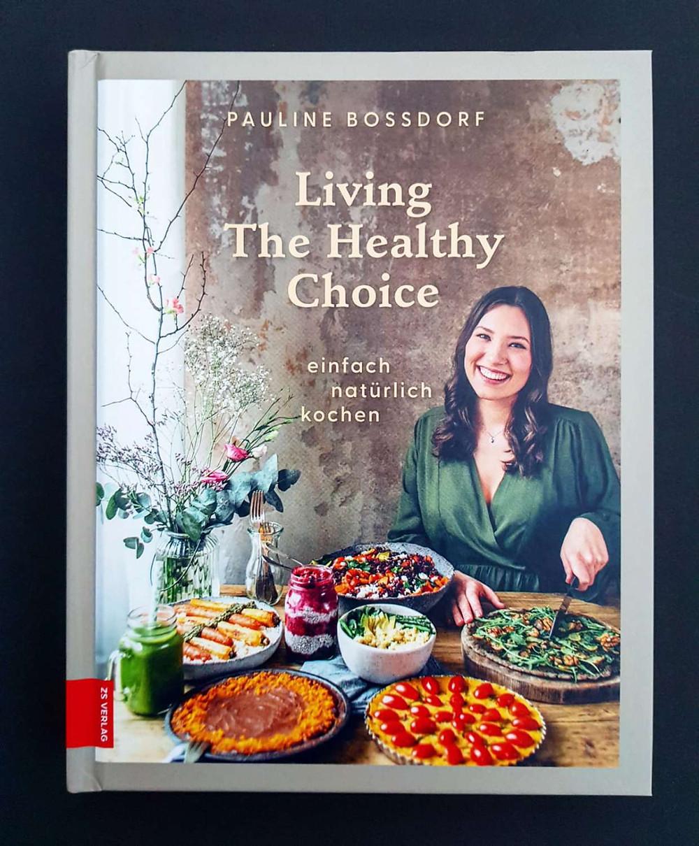 "Living the healthy choice"" von  Pauline Bossdorf"