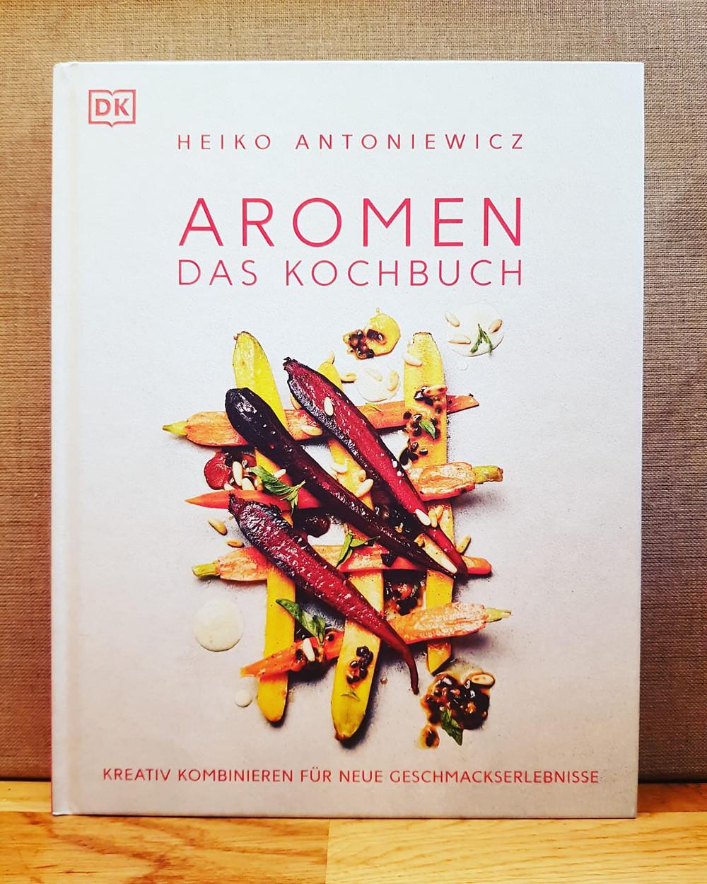 """""""Aromen das Kochbuch"""" von Heiko Antoniewicz"""