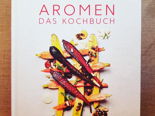 Aromen das Kochbuch - Die hohe Schule der Aromen in faszinierenden aber unkomplizierten Gerichten!
