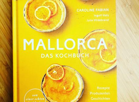 Mallorca das Kochbuch - Geschichten und Genussgerichte von der Sonneninsel!
