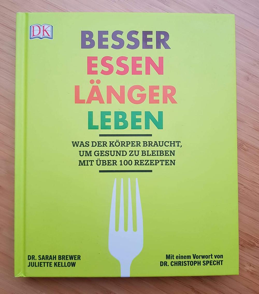 """""""Besser Essen länger leben"""" von Dr. Sarah Brewer und Juliette Kellow"""