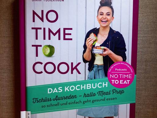 No time to cook - Mit minimalem Aufwand zu einem genussvollen gesunden Lebensstil!