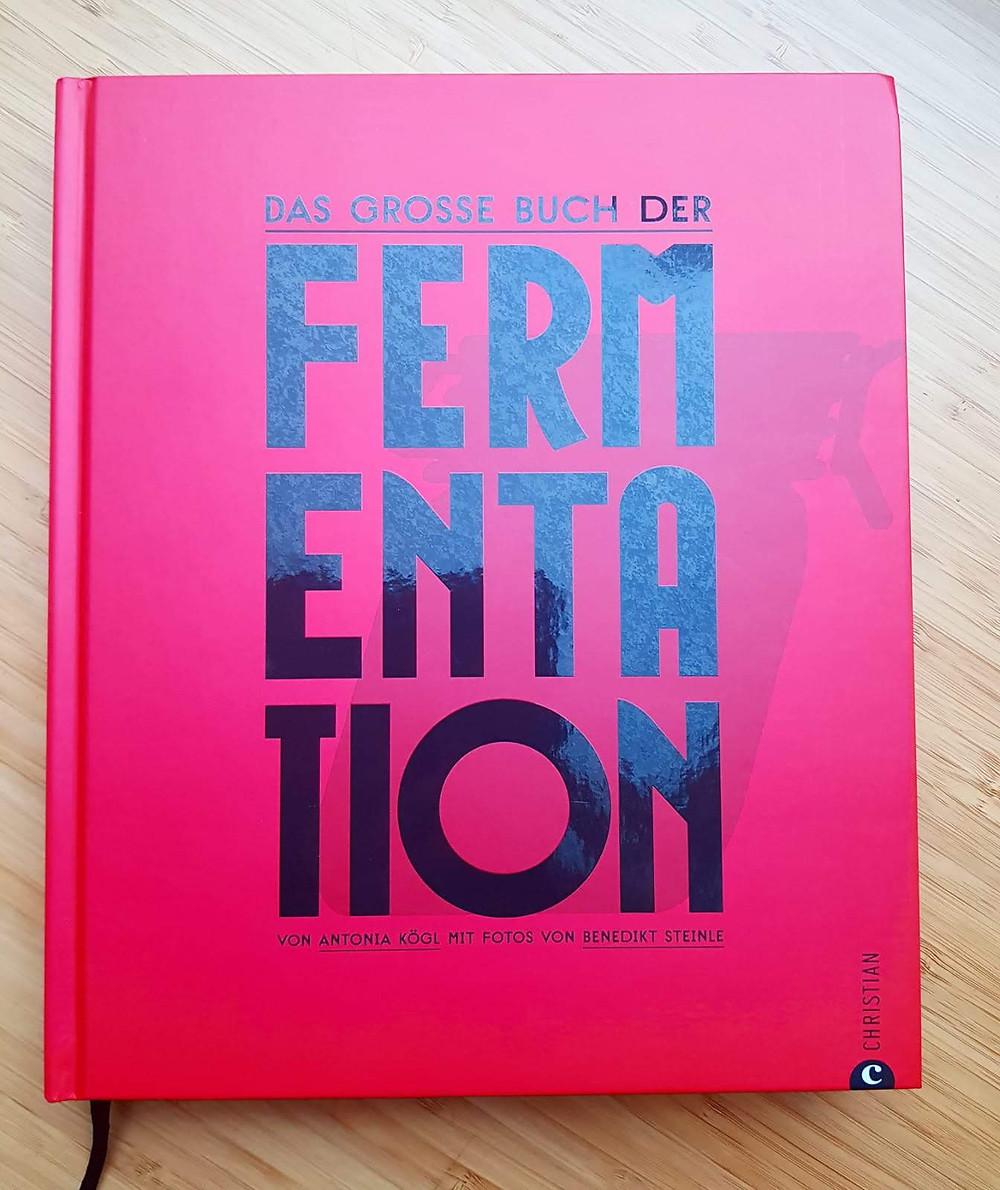 """""""Das große Buch der Fermentation"""" von Antonia Kögel"""