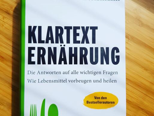 Klartext Ernährung - Das Buch zum Thema gesund werden und sein, mit der optimalen Ernährung!