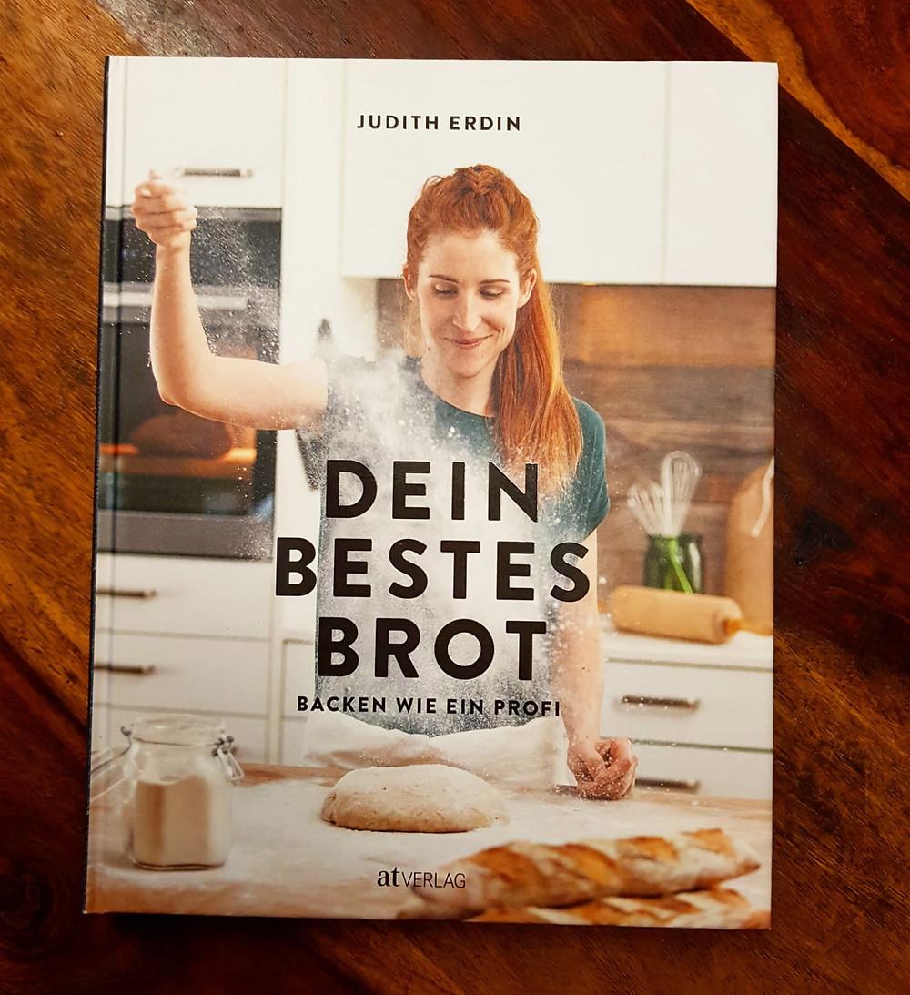 """Dein bestes Brot"""" von Judith Erdin"""