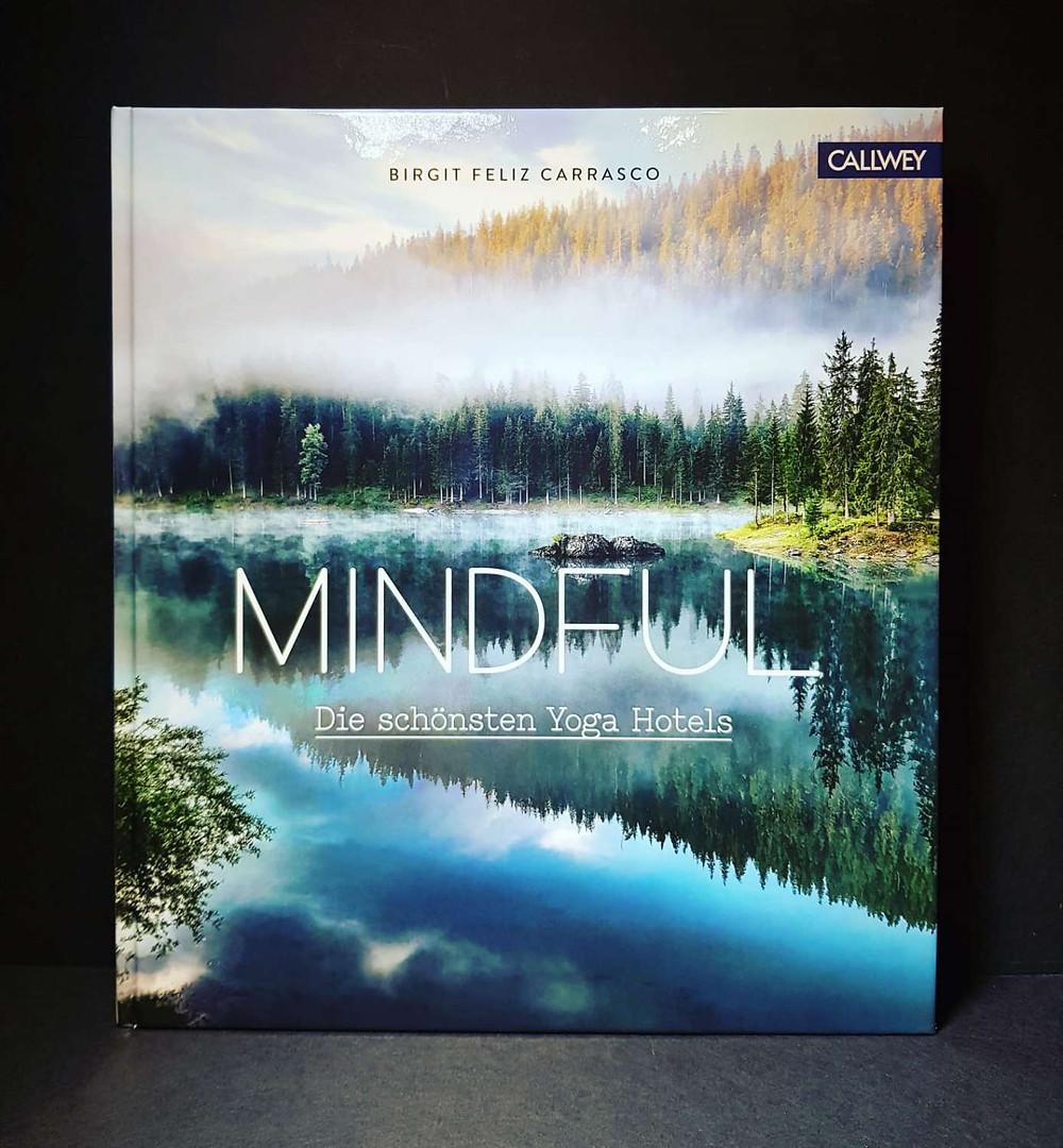 Mindful - Die schönsten Yoga Hotels von Birgit Feliz Carrasco