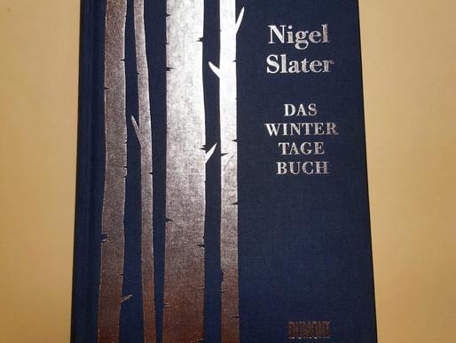 Das Winter Tagebuch von Nigel Slater Den Winter mit allen Sinnen genießen!