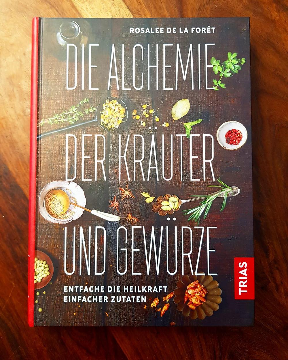 """""""Die Alchemie der Kräuter und Gewürze"""" von Rosalee de la Foret"""