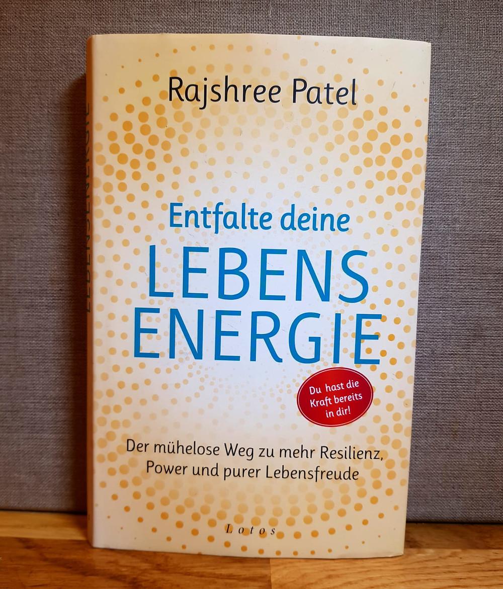 """""""Entfalte deine Lebensenergie"""" von Rajshree Patel"""