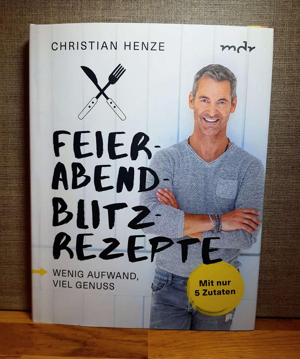 """""""Feierabend Blitzrezepte"""" von Christian Henze"""