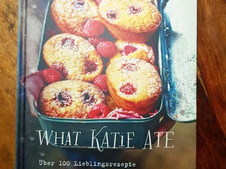 What Katie Ate - Unkompliziert und raffinierte Rezepte zum schlemmen und verwöhnen!