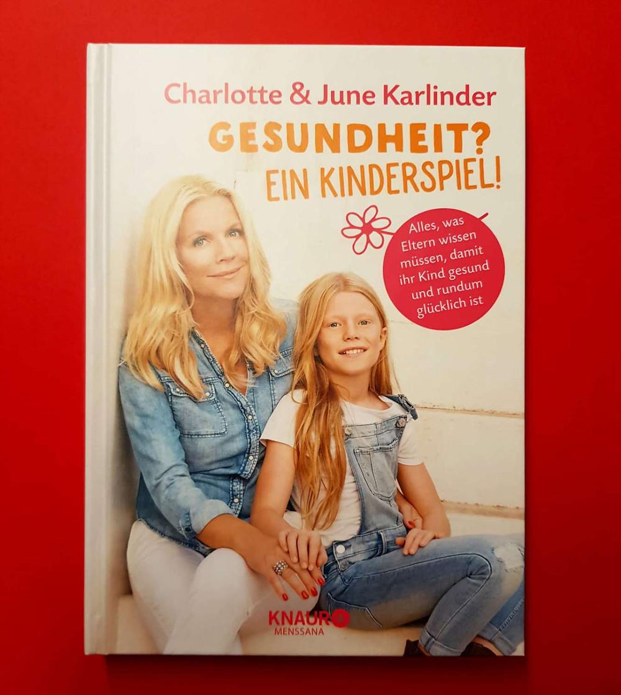 """""""Gesund? Ein Kinderspiel!"""" Von Charlotte und June Karlinder"""