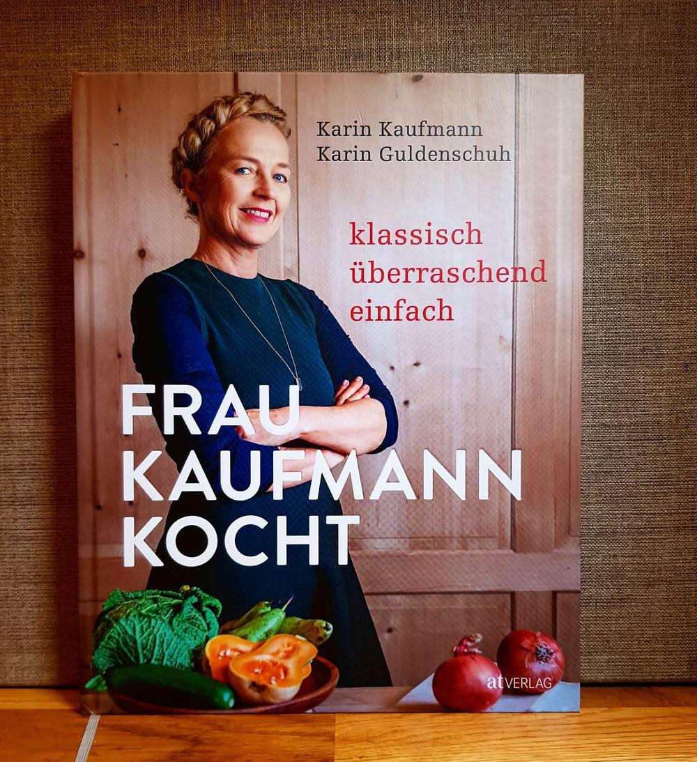 """Frau Kaufmann kocht"" von Karin Kaufmann"