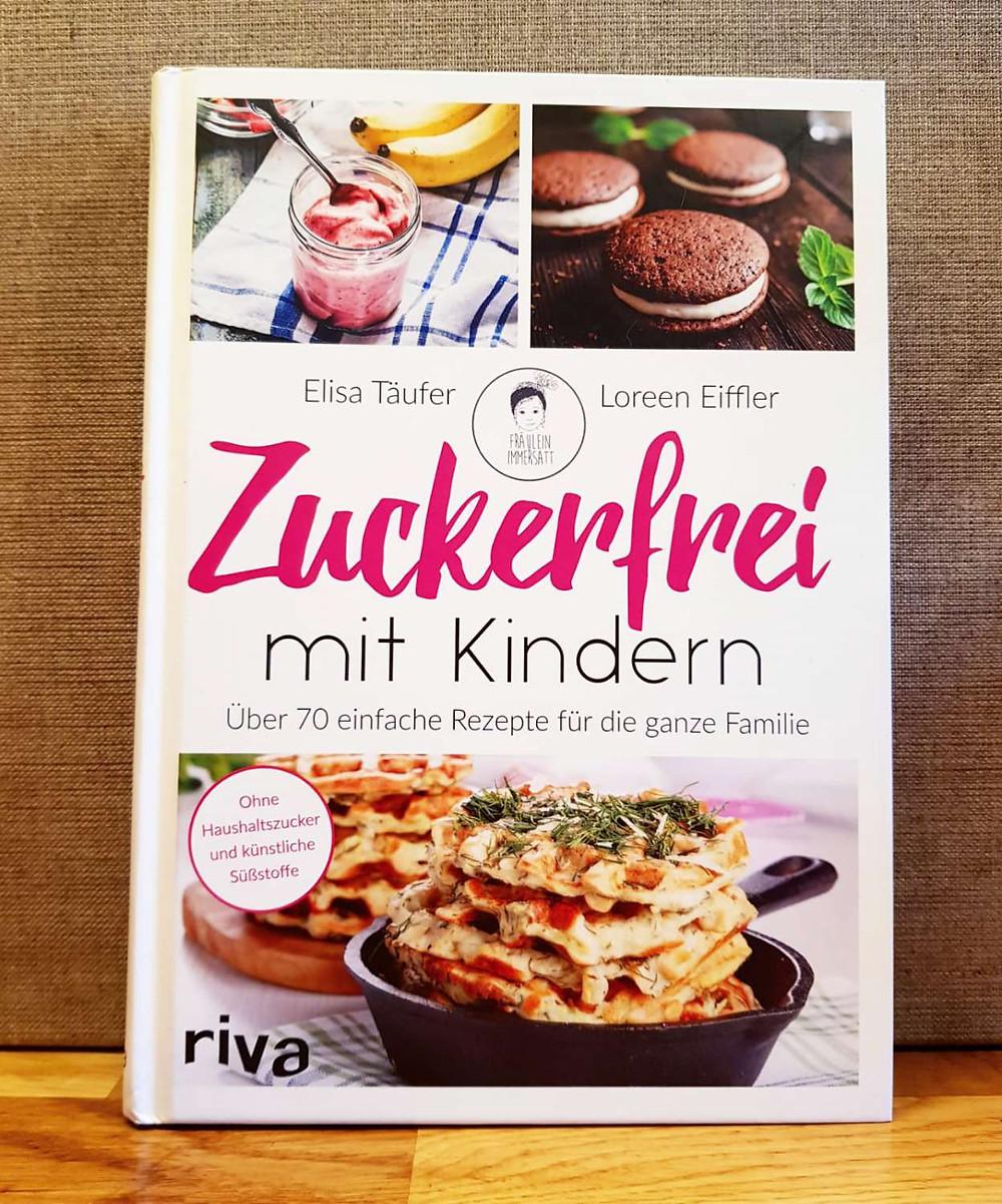 """""""Zuckerfrei mit Kindern"""" von Elisa Täufer und Lauren Eiffler"""