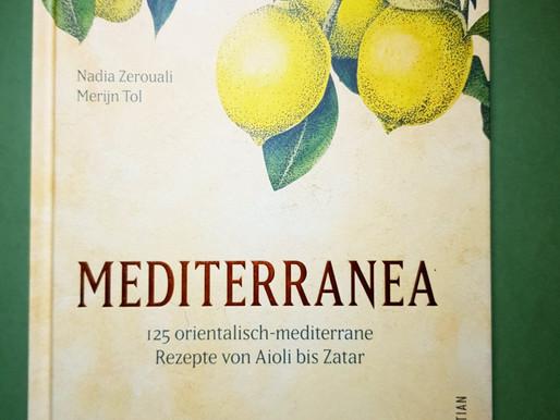 Mediterranea - Mediterrane Köstlichkeiten der mediterran-orientalischen Küche!