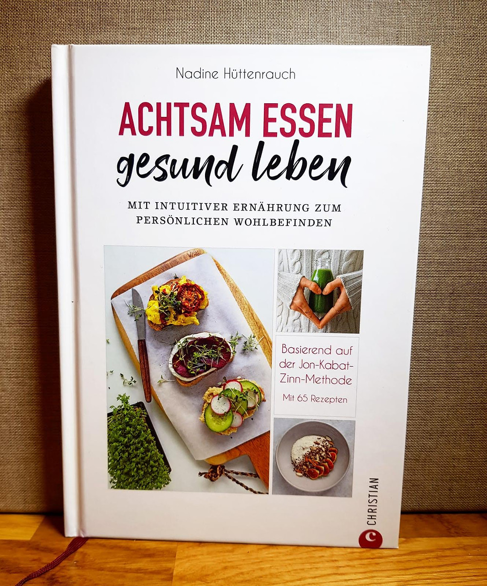 """""""Achtsam Essen gesund leben"""" von Nadine Hüttenrauch"""