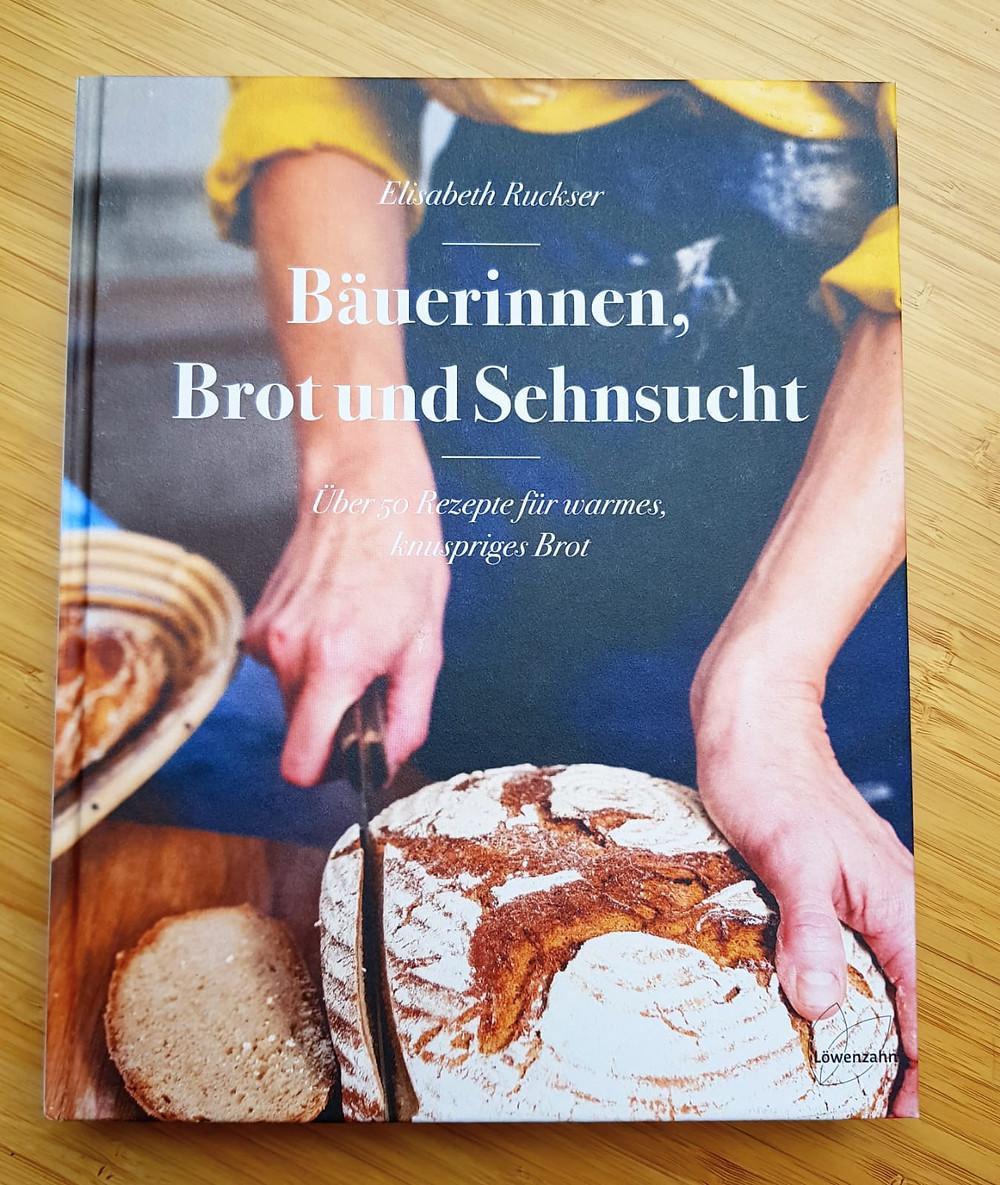 """""""Bäuerinnen Brot und Sehnsucht"""" von Elisabeth Ruckser"""