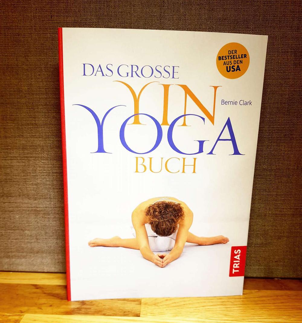 Das große Yin Yoga Buch - Bernie Clark