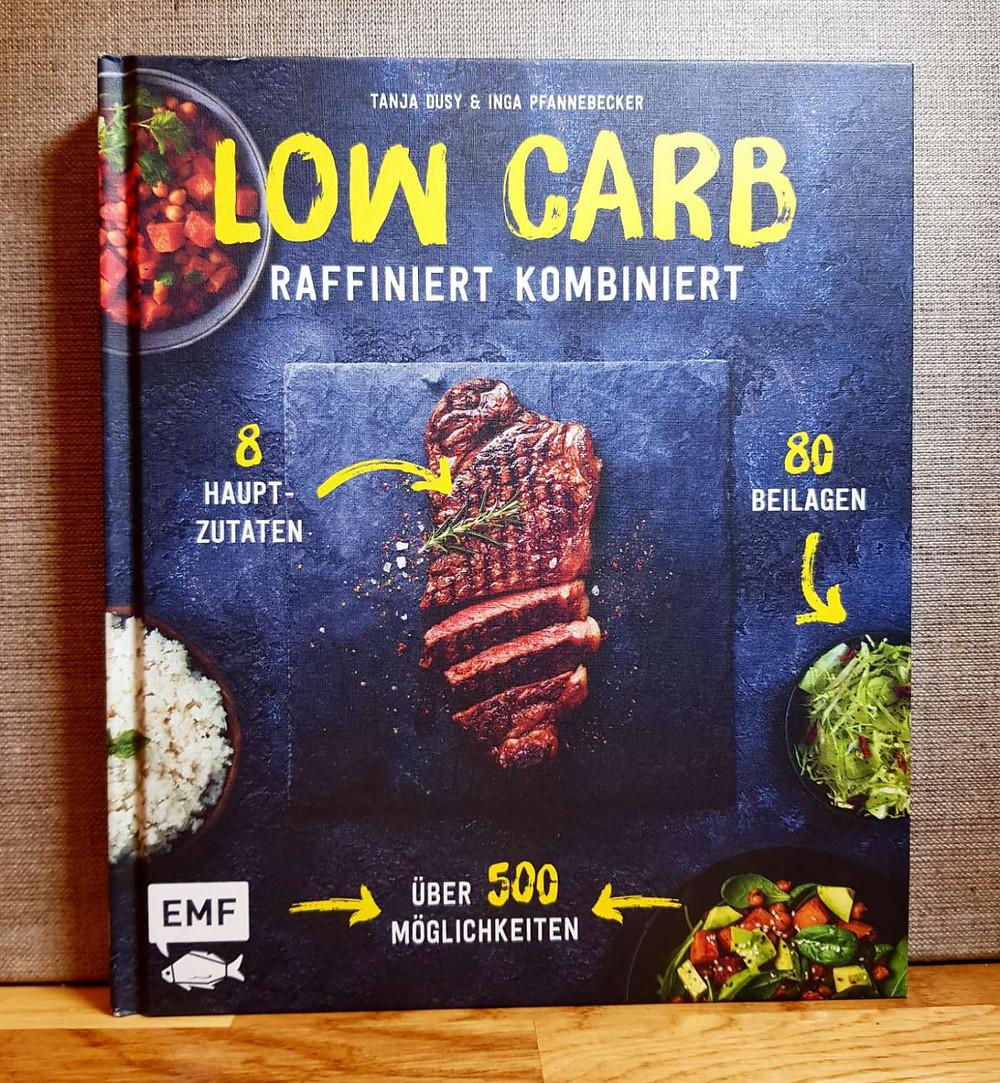"""""""Low Carb raffiniert kombiniert"""" von Tanja Dusy und Inga Pfannebecker"""