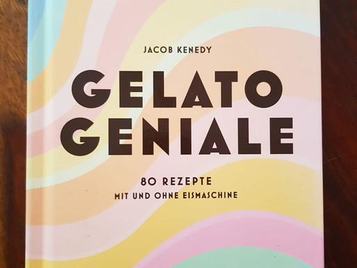 Gelato Geniale - Außergewöhnliche italienische Eiskreationen perfekt zu Hause gemacht!