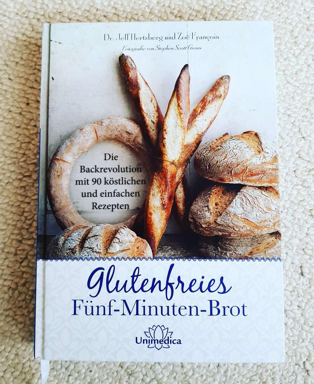 """""""Glutenfreies Fünf- Minuten-Brot"""" von Dr. Jeff Hertzberg und Zoe Francois"""