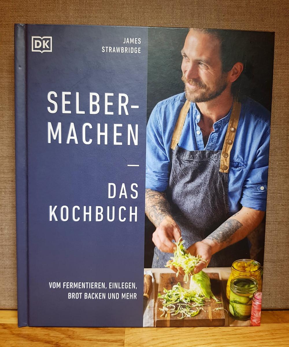 """""""Selber machen-das Kochbuch"""" von James Strawbridge"""