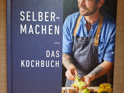 Selber machen - Das KochbuchSelbstversorger. Zukunftsorientiert mit alten Traditionen!