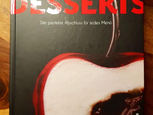 Desserts - Süßes in Perfektion passende Kreationen für jedes Menü!