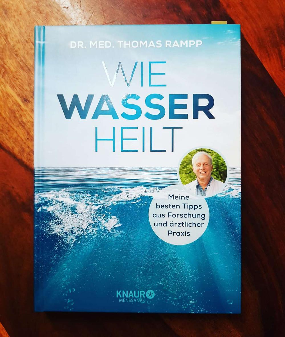 """Wie Wasser heilt"""" von Dr. med. Thomas Rampp"""