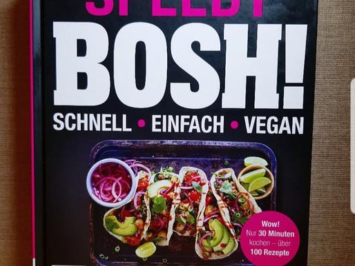 Speedy Bosh!- Schneller veganer Genuss für jeden Tag!