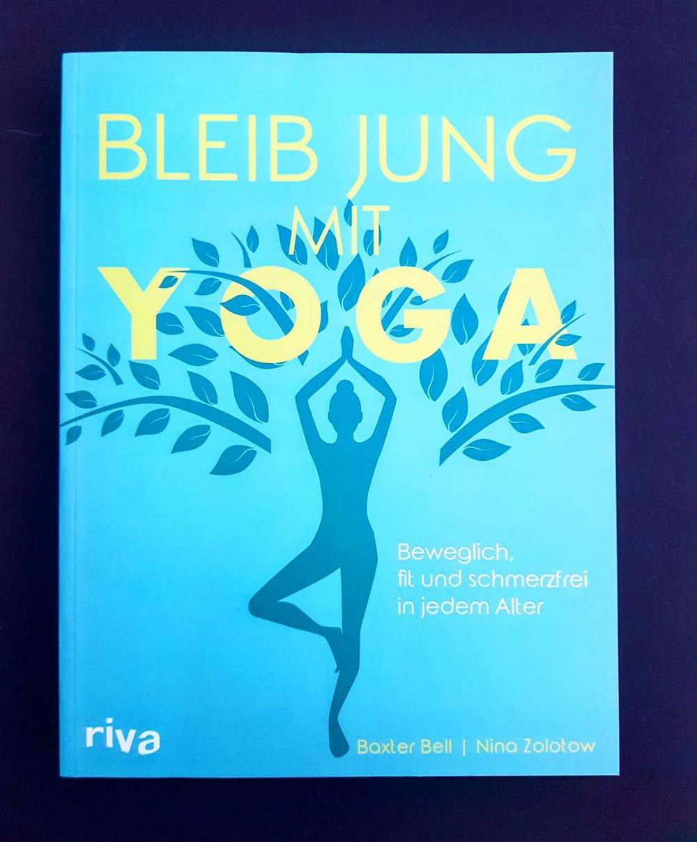 """""""Bleib jung mit Yoga"""" von Baxter Bell und Nina Zolotow,"""