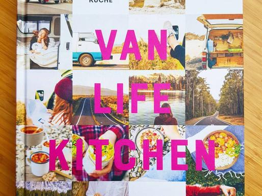 Van Life Kitchen - Tipps und Rezepte für Outdoor und Camping!