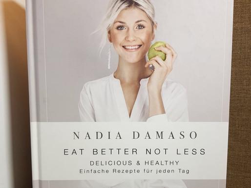 Eat better not less - Gesunder Genuss ganz unkompliziert für jeden Tag!