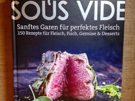 Sous Vide von Susann Kreihe - Volle Aromenvielfalt perfekt gegart mit Sous Vide!