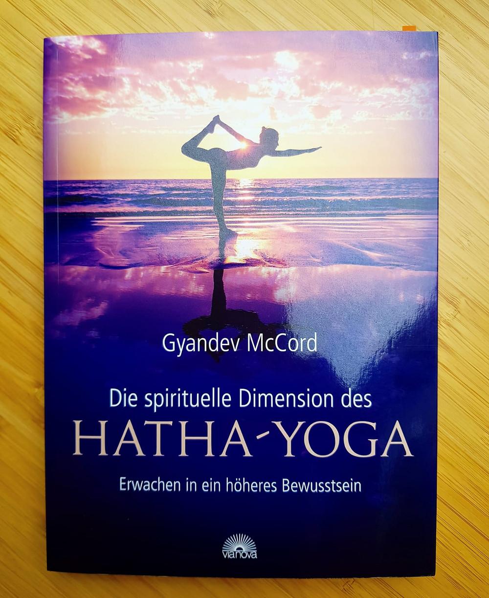 """""""Die spirituelle Dimension des Hatha Yoga"""" von Gyandev McCord"""