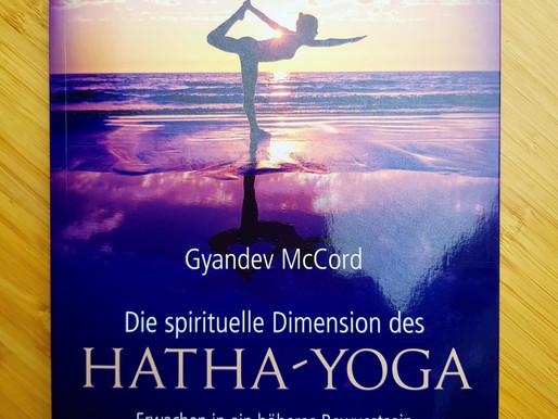 Die spirituelle Dimension des Hatha Yoga - Körper und Seele im Einklang für absolutes Wohlbefinden!