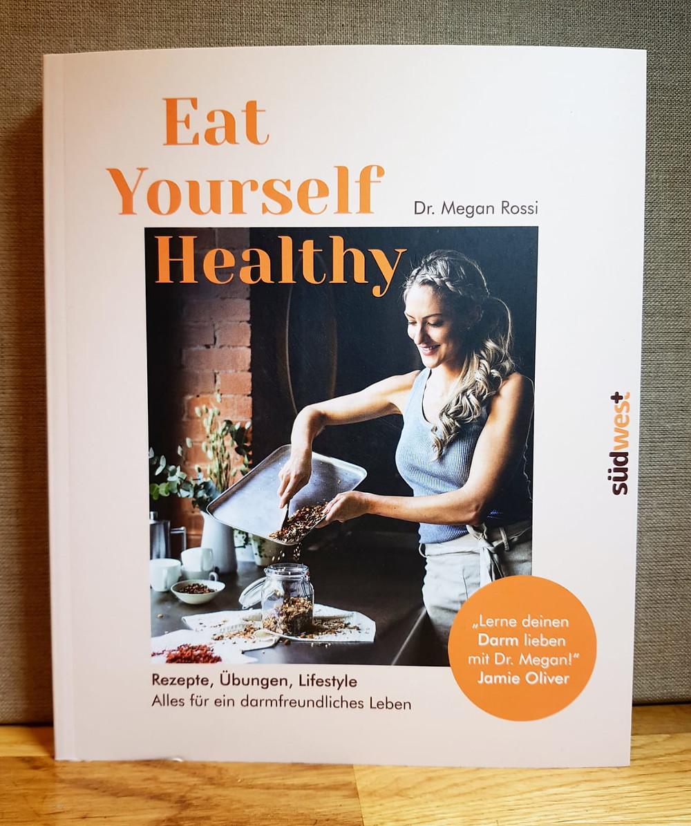 """Eat yourself healthy"" von Dr. Megan Rossi"