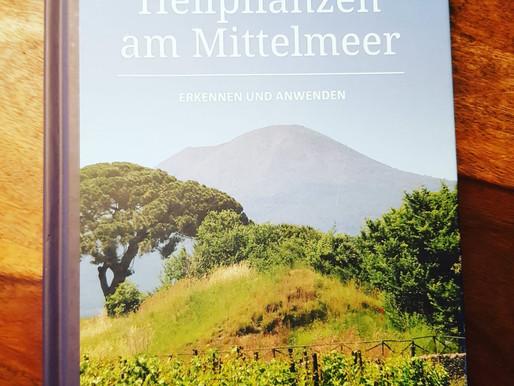Heilpflanzen am Mittelmeer - Die Schätze des Mittelmeers erkennen und nutzen!