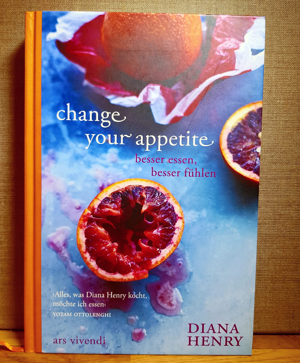 """""""Change Your Appetite"""" von Diana Henry"""