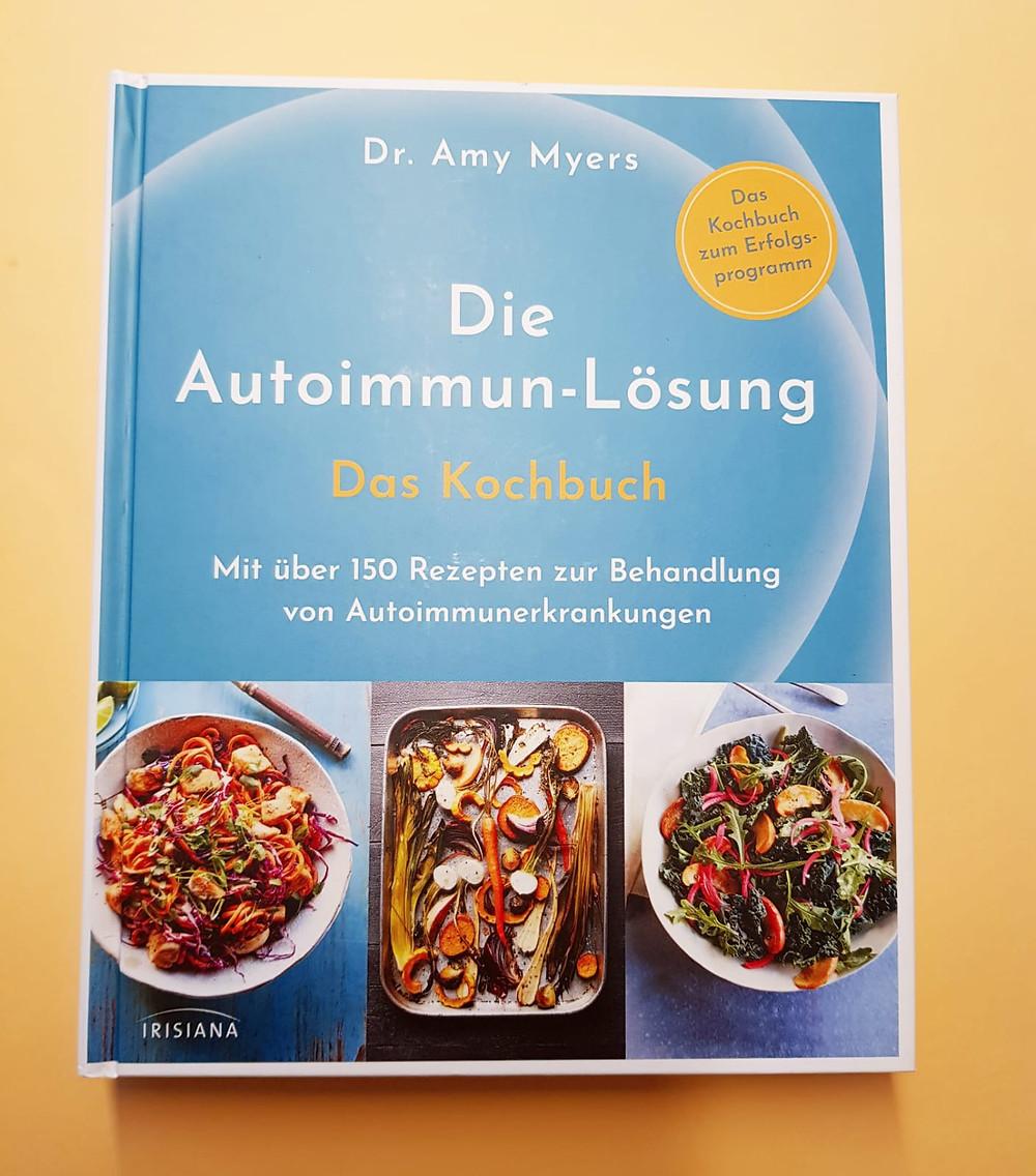 """""""Die Autoimmun-Lösung"""" ist jetzt das gleichnamige Kochbuch von Dr. Amy Myers"""